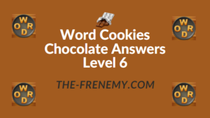 Word Cookies Chocolate Answers Level 6