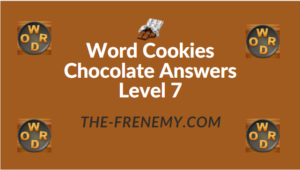 Word Cookies Chocolate Answers Level 7