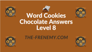 Word Cookies Chocolate Answers Level 8