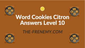 Word Cookies Citron Answers Level 10