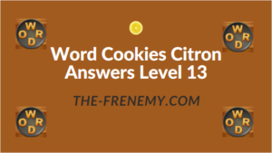 Word Cookies Citron Answers Level 13