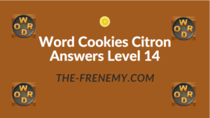 Word Cookies Citron Answers Level 14