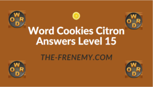 Word Cookies Citron Answers Level 15