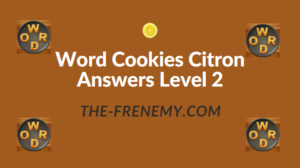 Word Cookies Citron Answers Level 2