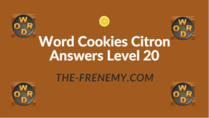 Word Cookies Citron Answers Level 20