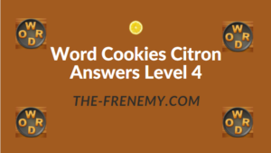 Word Cookies Citron Answers Level 4