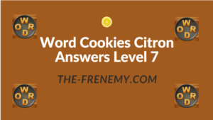 Word Cookies Citron Answers Level 7