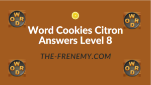 Word Cookies Citron Answers Level 8