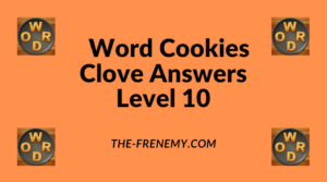 Word Cookies Clove Level 10 Answers
