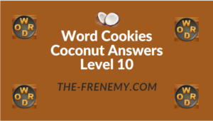 Word Cookies Coconut Answers Level 10