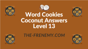 Word Cookies Coconut Answers Level 13