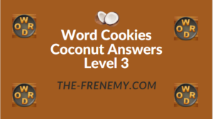 Word Cookies Coconut Answers Level 3