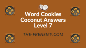 Word Cookies Coconut Answers Level 7
