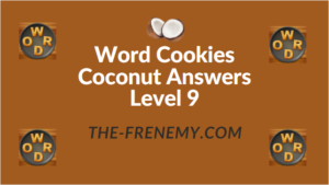 Word Cookies Coconut Answers Level 9
