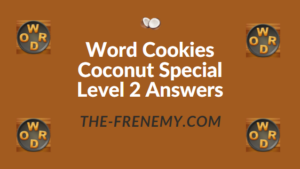 Word Cookies Coconut Special Level 2 Answers