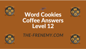 Word Cookies Coffee Answers Level 12