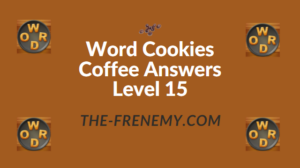 Word Cookies Coffee Answers Level 15