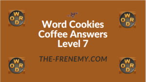 Word Cookies Coffee Answers Level 7