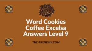 Word Cookies Coffee Excelsa Answers Level 9