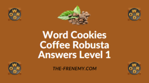 Word Cookies Coffee Robusta Answers Level 1