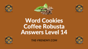 Word Cookies Coffee Robusta Answers Level 14
