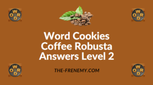 Word Cookies Coffee Robusta Answers Level 2