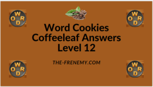 Word Cookies Coffeeleaf Level 12 Answers