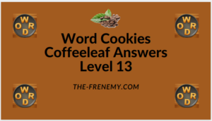 Word Cookies Coffeeleaf Level 13 Answers