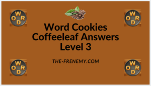 Word Cookies Coffeeleaf Level 3 Answers