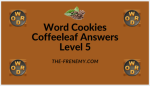 Word Cookies Coffeeleaf Level 5 Answers