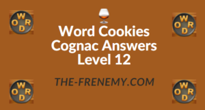 Word Cookies Cognac Answers Level 12