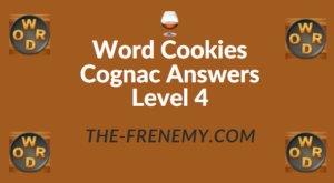 Word Cookies Cognac Answers Level 4