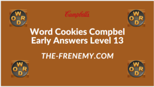 Word Cookies Compbel Early Level 13 Answers