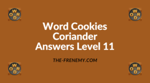 Word Cookies Coriander Level 11 Answers