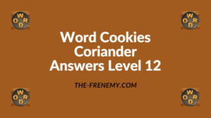 Word Cookies Coriander Level 12 Answers