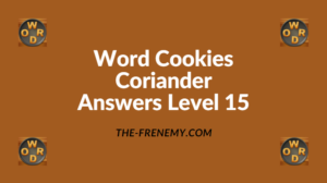 Word Cookies Coriander Level 15 Answers
