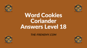 Word Cookies Coriander Level 18 Answers