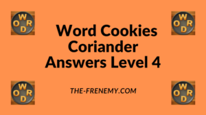 Word Cookies Coriander Level 4 Answers