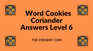 Word Cookies Coriander Level 6 Answers