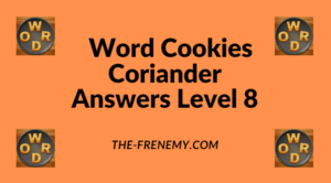 Word Cookies Coriander Level 8 Answers