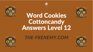 Word Cookies Cottoncandy Answers Level 12