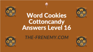 Word Cookies Cottoncandy Answers Level 16