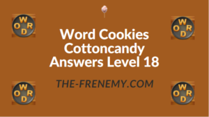 Word Cookies Cottoncandy Answers Level 18