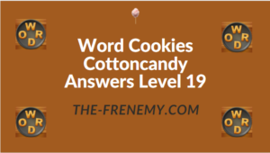 Word Cookies Cottoncandy Answers Level 19
