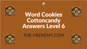 Word Cookies Cottoncandy Answers Level 6