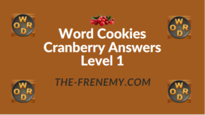 Word Cookies Cranberry Answers Level 1
