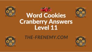Word Cookies Cranberry Answers Level 11