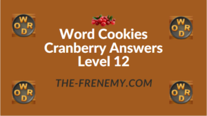 Word Cookies Cranberry Answers Level 12