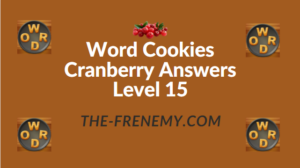 Word Cookies Cranberry Answers Level 15