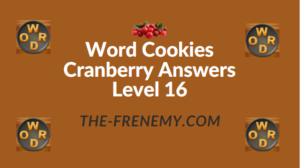 Word Cookies Cranberry Answers Level 16
